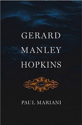 Gerard Manley Hopkins: A Life - Mariani, Paul