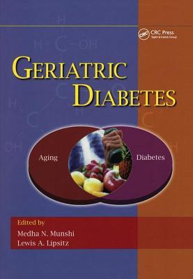 Geriatric Diabetes - Munshi, Medha N (Editor), and Lipsitz, Lewis A (Editor)