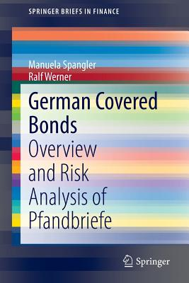 German Covered Bonds: Overview and Risk Analysis of Pfandbriefe - Werner, Ralf