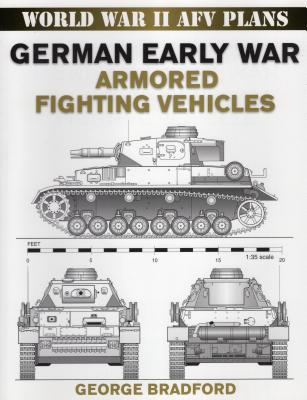 German Early War Armored Fighting Vehicles - Bradford, George