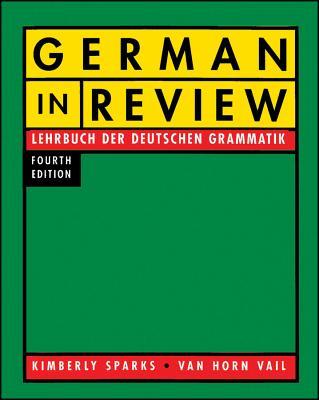 German in Review: Lehrbuch Der Deutschen Grammatik - Sparks, Kimberly, and Vail, Van Horn