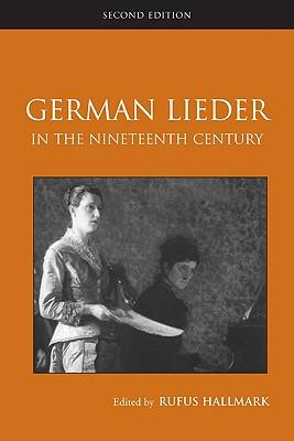 German Lieder in the Nineteenth Century - Hallmark, Rufus (Editor)