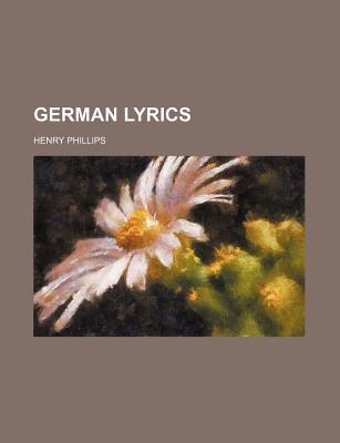 German Lyrics - Phillips, Henry, Jr.