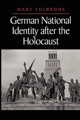 German National Identity After the Holocaust - Fulbrook, Mary