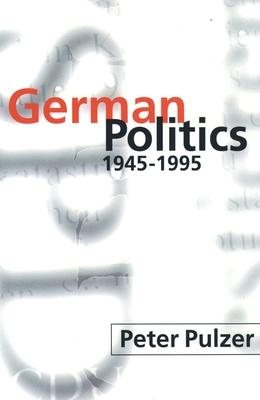 German Politics 1945-1995 - Pulzer, Peter
