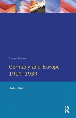 Germany and Europe 1919-1939 - Hiden, John