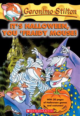 Geronimo Stilton: #11 It's Halloween, You 'Fraidy Mouse - Stilton, Geronimo