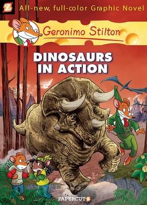 Geronimo Stilton Graphic Novels #7: Dinosaurs in Action! - Stilton, Geronimo