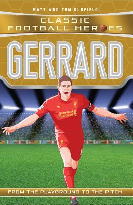 Gerrard: Liverpool F.C - Oldfield, Matt, and Oldfield, Tom