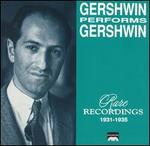 Gershwin Performs Gershwin: Rare Recordings 1931-1935
