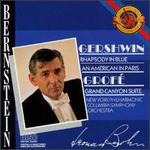 Gershwin: Rhapsody In Blue; An American In Paris; Grof�: Grand Canyon Suite