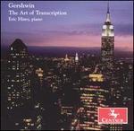 Gershwin: The Art of Transcription