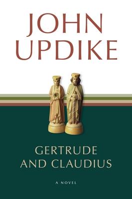 Gertrude and Claudius - Updike, John, Professor