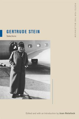 Gertrude Stein: Selections - Stein, Gertrude, Ms., and Retallack, Joan (Editor)
