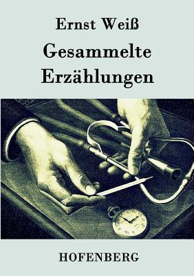 Gesammelte Erzahlungen - Ernst Weiss