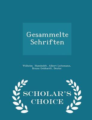 Gesammelte Schriften - Scholar's Choice Edition - Humboldt, Albert Leitzmann Bruno Gebhar
