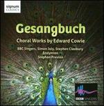 Gesangbuch: Choral Works by Edward Cowie