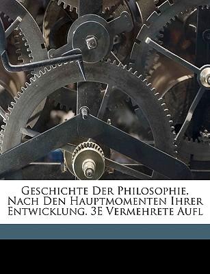 Geschichte Der Philosophie, Nach Den Hauptmomenten Ihrer Entwicklung. 3e Vermehrete Aufl - Reinhold, Christian Ernst G J