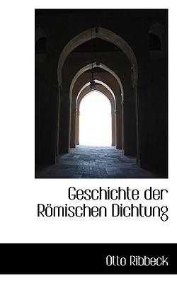 Geschichte Der Romischen Dichtung - Ribbeck, Otto