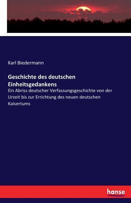 Geschichte Des Deutschen Einheitsgedankens - Biedermann, Karl