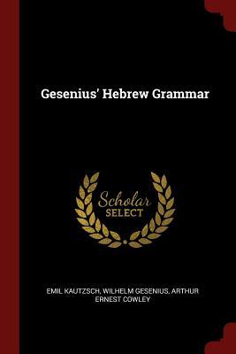 Gesenius' Hebrew Grammar - Kautzsch, Emil