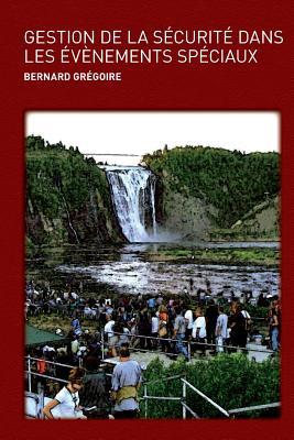 Gestion de La Securite Dans Les Evenements Speciaux - Gregoire, Bernard