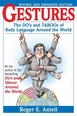 Gestures: The Do's and Taboos of Body Language Around the World - Axtell, Roger E, and Fornwald, Mike