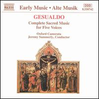 Gesualdo: Complete Sacred Music for Five Voices - Oxford Camerata; Jeremy Summerly (conductor)