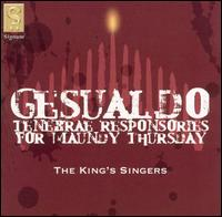 Gesualdo: Tenebrae Responsories for Maundy Thursday - King's Singers