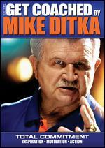 Get Coached by Mike Ditka: Total Commitment