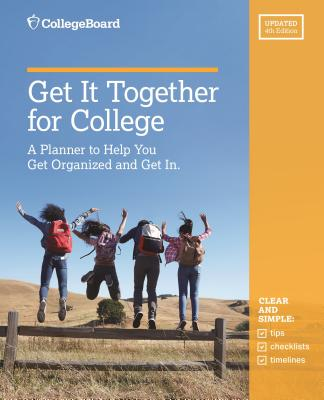 Get It Together for College, 4th Edition - College Board
