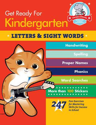 Get Ready For Kindergarten: Letters & Sight Words: 247 Fun Exercises for Mastering Skills for Success in School - Stella, Heather