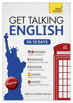 Get Talking English in Ten Days, Beginner - Moeller, Rebecca