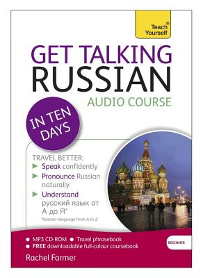 Get Talking Russian in Ten Days Beginner Audio Course: (Audio Pack) the Essential Introduction to Speaking and Understanding - Farmer, Rachel