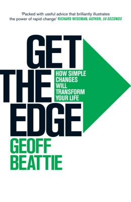 Get The Edge: How Simple Changes Will Transform Your Life - Beattie, Geoffrey