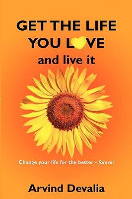 Get the Life You Love - Devalia, Arvind