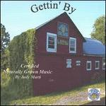 Gettin' By: Certified Naturally Grown Music