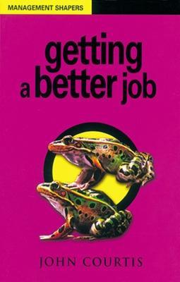 Getting a Better Job - Courtis, John