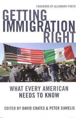 Getting Immigration Right: What Every American Needs to Know - Coates, David (Editor)
