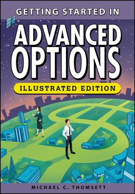 Getting Started in Advanced Options, Illustrated Edition - Thomsett, Michael C.
