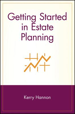Getting Started in Estate Planning - Hannon, Kerry