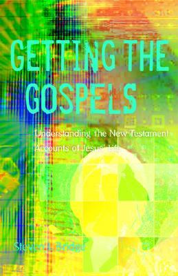 Getting the Gospels: Understanding the New Testament Accounts of Jesus' Life - Bridge, Steven L