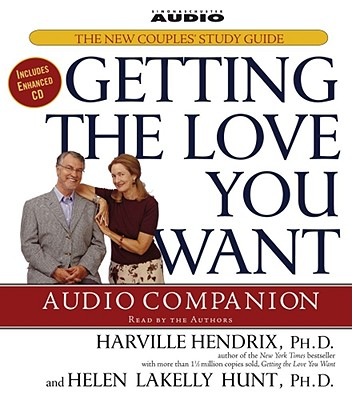 Getting the Love You Want Audio Companion: The New Couples' Study Guide - Hendrix, Harville, PH D (Read by), and Hunt, Helen LaKelly, PH D