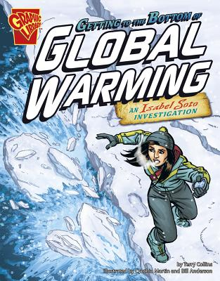 Getting to the Bottom of Global Warming: An Isabel Soto Investigation - Collins, Terry, and Anderson, Bill, and Smith, Tod (Cover design by)