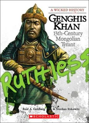 Ghengis Khan: 13th-Century Mongolian Tyrant - Goldberg, Enid A, and Itzkowitz, Norman, Professor
