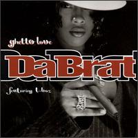 Ghetto Love - Da Brat
