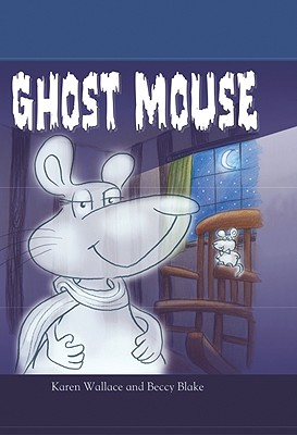 Ghost Mouse - Wallace, Karen
