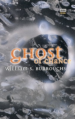 Ghost of Chance - Burroughs, William S