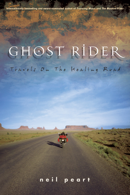 Ghost Rider: Travels on the Healing Road - Peart, Neil