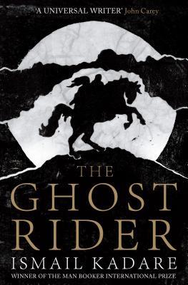 Ghost Rider - Kadare, Ismail